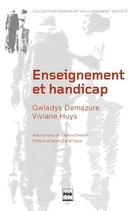 Gwladys Demazure et Viviane Huys - Enseignement et handicap - Pour une révolution pédago-éducative.