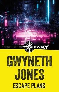 Gwyneth Jones - Escape Plans.