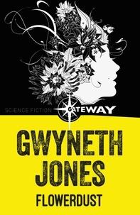 Gwyneth Jones - Flowerdust.