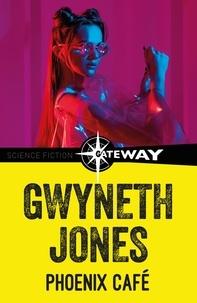 Gwyneth Jones - Phoenix Cafe.