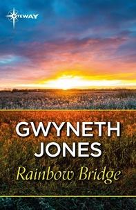 Gwyneth Jones - Rainbow Bridge.