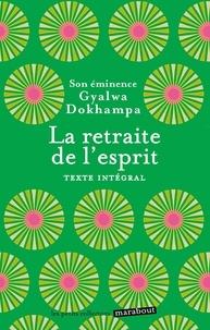 La retraite de l'esprit -  Gyalwa Dokhampa pdf epub