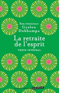 Gyalwa Dokhampa - La retraite de l'esprit.