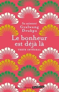 Gyalwang Drukpa - Le bonheur est déjà là.