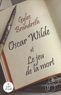Gyles Brandreth - Oscar Wilde et le jeu de la mort.