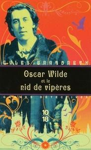 Gyles Brandreth - Oscar Wilde et le nid de vipères.
