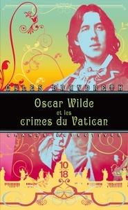 Gyles Brandreth - Oscar wilde et les crimes du Vatican.