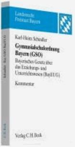 Gymnasialschulordnung Bayern - und Bayerisches Gesetz über das Erziehungs- und Unterrichtswesen. Kommentar.