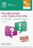 Gynäkologie und Geburtshilfe in Frage und Antwort - Fragen und Fallgeschichten - mit Zugang zum Elsevier-Portal.