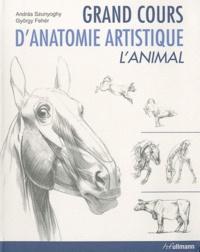 Gyorgy Feher et Andràs Szunyoghy - Grand cours d'anatomie artistique - L'animal.