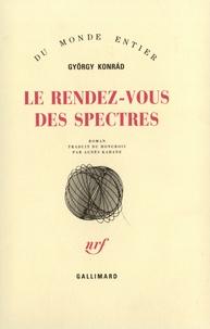 György Konràd - Le Rendez-vous des spectres.