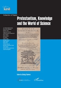 György Kurucz - Protestantism, knowledge and the world of science.