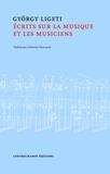 György Ligeti - Ecrits sur la musique et les musiciens.