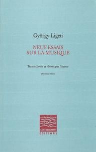 György Ligeti - Neuf essais sur la musique.