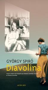 György Spiró - Diavolina.