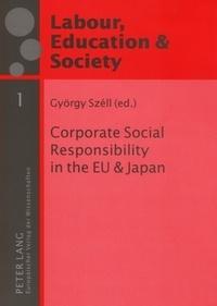 György Széll - Corporate Social Responsibility in the EU and Japan.