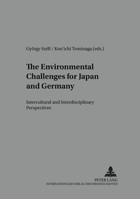 György Széll et Ken'ichi Tominaga - The Environmental Challenges for Japan and Germany - Intercultural and Interdisciplinary Perspectives.