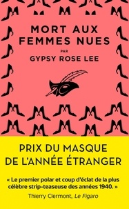 Gypsy Rose Lee - Mort aux femmes nues.