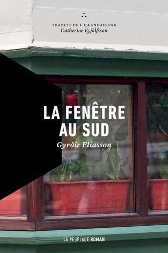 Gyrdir Eliasson - LA FENÊTRE AU SUD.