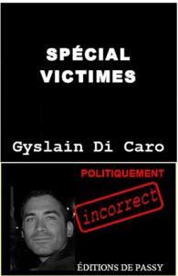 Gyslain Di Caro - Spécial victimes - Pour une concurrence des victimes.