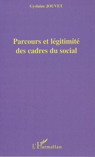 Gyslaine Jouvet - Parcours et légitimité des cadres du social.