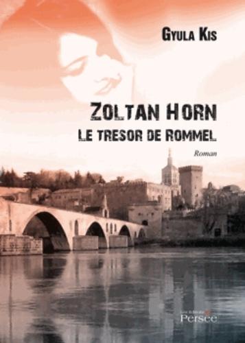 Gyula Kis - Zoltan Horn - Le trésor de Rommel.
