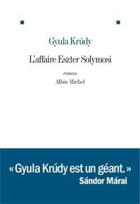 Gyula Krudy - L'affaire Eszter Solymosi.