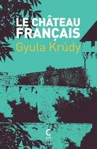 Gyula Krudy - Le château français.