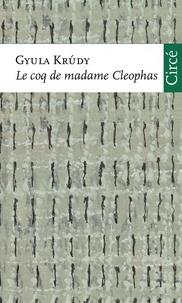 Gyula Krudy - Le coq de madame Cléophas.