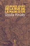 Gyula Krudy - Les beaux jours de la rue de la main d'or.