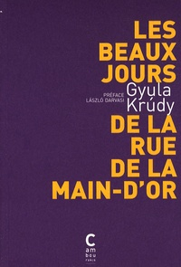 Gyula Krudy - Les beaux jours de la rue de la Main-d'Or.