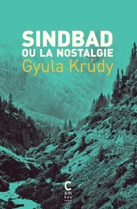 Gyula Krudy - Sindbad ou la nostalgie.
