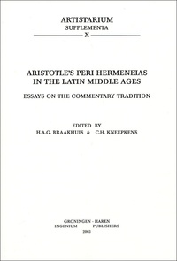 H-A-G Braakhuis - Aristotle's peri hermeneias in the Latin Middle Age - Essay on the commentary Tradition.