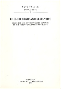 H-A-G Braakhuis et C-H Kneepkens - English Logic and Semantics - From the twelth Century to the time of Ockham and Burleigh.
