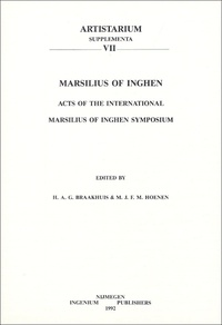 H-A-G Braakhuis - Marsilius of Inghenn - Acts of the international Marsilius of Inghen Symposium.
