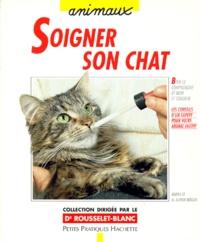 H-Alfred Muller et Ulrike Muller - Soigner son chat - Avec amour et bon sens, premiers soins, traitements, hygiène.