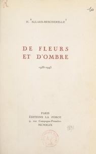 H. Allard-Bescherelle - De fleurs et d'ombre, 1938-1943.