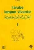 H Atoui - L'Arabe langue vivante - Tome 1, Méthode d'enseignement à l'usage des francophones.