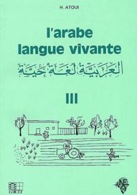 H Atoui - L'Arabe langue vivante - Tome 3.