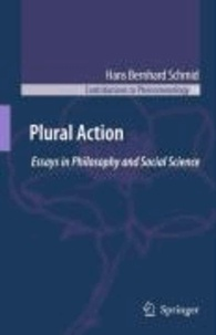 H. B. Schmid - Plural Action - Essays in Philosophy and Social Science.