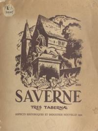 H. Becker et E. Scherding - Saverne, tres tabernæ - Aspects historiques et industrie nouvelle 1950.