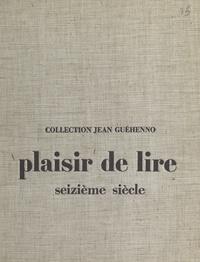 H. Bellaunay et G. Hyvernaud - Plaisir de lire - XVIe siècle.