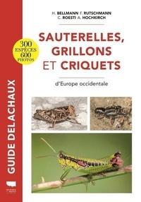 H Bellman et F Rutschmann - Sauterelles, grillons et criquets d'Europe occidentale.