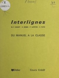 H. Besse et J. Cleynen - Interlignes - Du manuel à la classe.