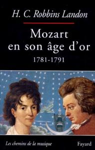 H-C Robbins-Landon - Mozart en son âge d'or - 1781-1791.