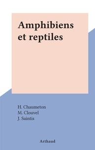 H. Chaumeton et M. Clouvel - Amphibiens et reptiles.