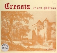 H. Chazelle et V. Adam - Cressia et son château.