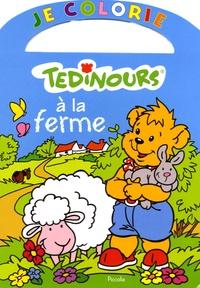 H Chiquet et J Zurek - Je colorie Tedinours à la ferme.