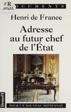 H de France - Adresse au futur chef de l'Etat - Pour un nouveau septennat.