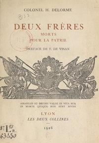 H. Delorme et Tancrède de Visan - Deux frères morts pour la patrie.